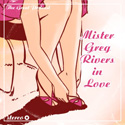 Mister Greg Rivers in Love